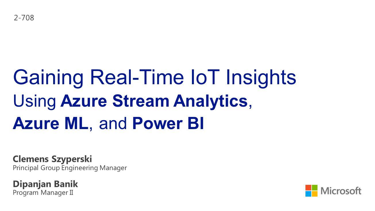 Gaining Real-Time IoT Insights Using Azure Stream Analytics, Azure ML, and Power BI