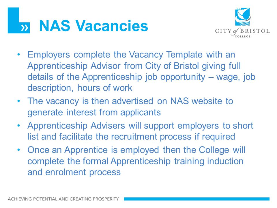 NAS Vacancies Employers complete the Vacancy Template with an Apprenticeship Advisor from City of Bristol giving full details of the Apprenticeship jo