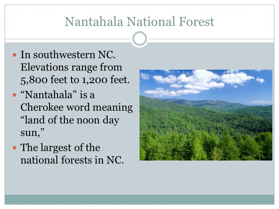 """Nantahala National Forest In southwestern NC. Elevations range from 5,800 feet to 1,200 feet. """"Nantahala"""" is a Cherokee word meaning """"land of the noon"""