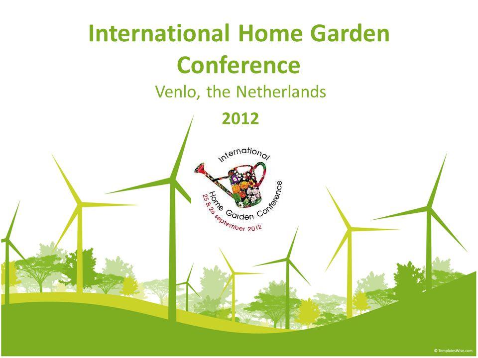 International Home Garden Conference Venlo, the Netherlands 2012