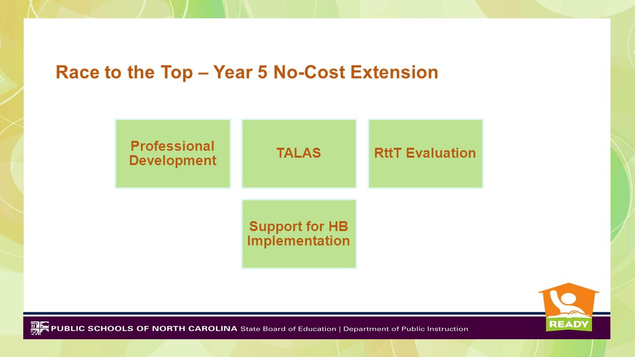 Race to the Top – Year 5 No-Cost Extension Professional Development TALAS RttT Evaluation Support for HB Implementati on