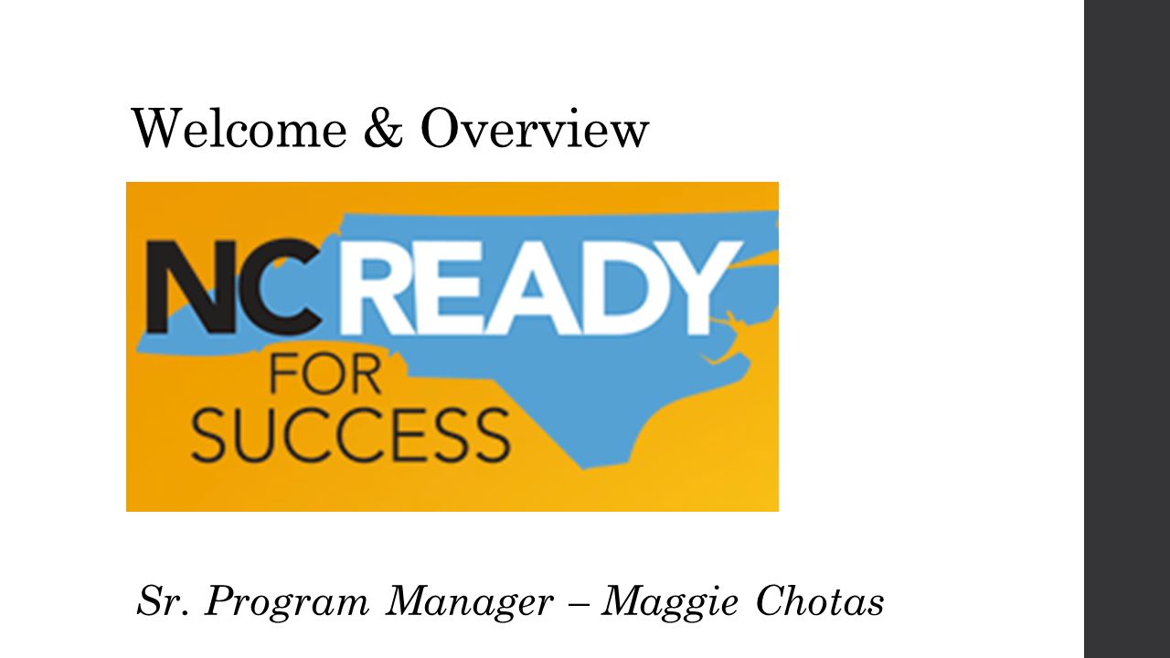 Welcome & Overview Sr. Program Manager – Maggie Chotas