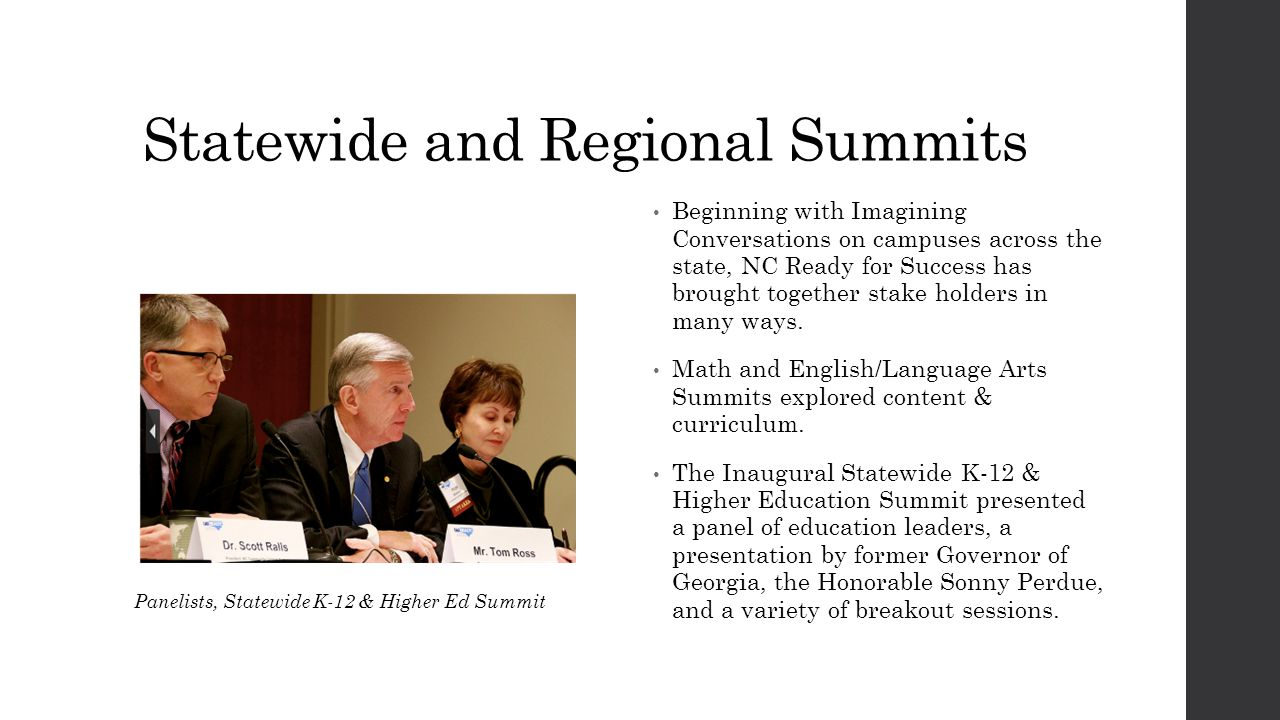 Statewide and Regional Summits Beginning with Imagining Conversations on campuses across the state, NC Ready for Success has brought together stake holders in many ways.