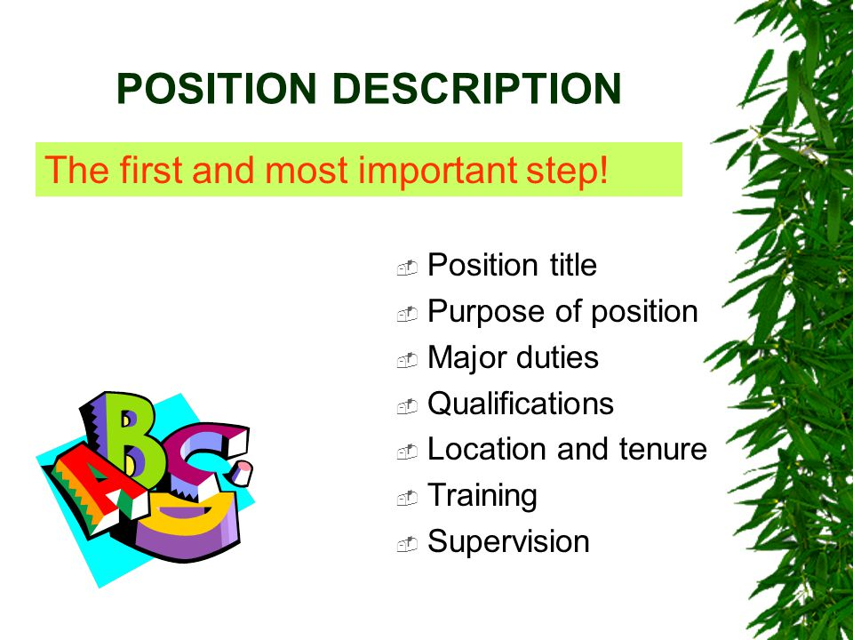 POSITION DESCRIPTION  Position title  Purpose of position  Major duties  Qualifications  Location and tenure  Training  Supervision The first a