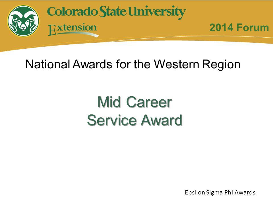 Mid Career Service Award Epsilon Sigma Phi Awards 2014 Forum National Awards for the Western Region