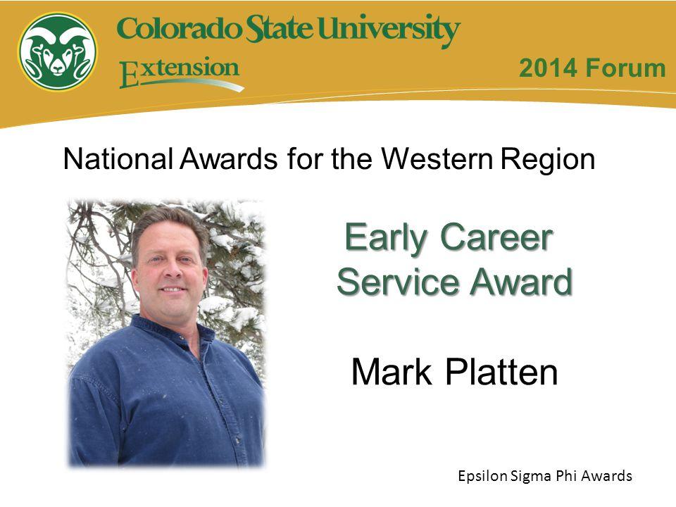 Early Career Service Award Mark Platten Epsilon Sigma Phi Awards 2014 Forum National Awards for the Western Region