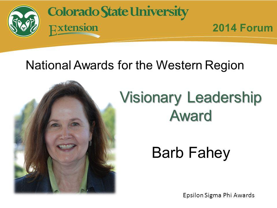 Visionary Leadership Award Barb Fahey Epsilon Sigma Phi Awards 2014 Forum National Awards for the Western Region