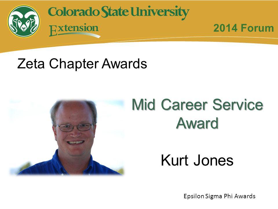 Mid Career Service Award Kurt Jones Zeta Chapter Awards Epsilon Sigma Phi Awards 2014 Forum