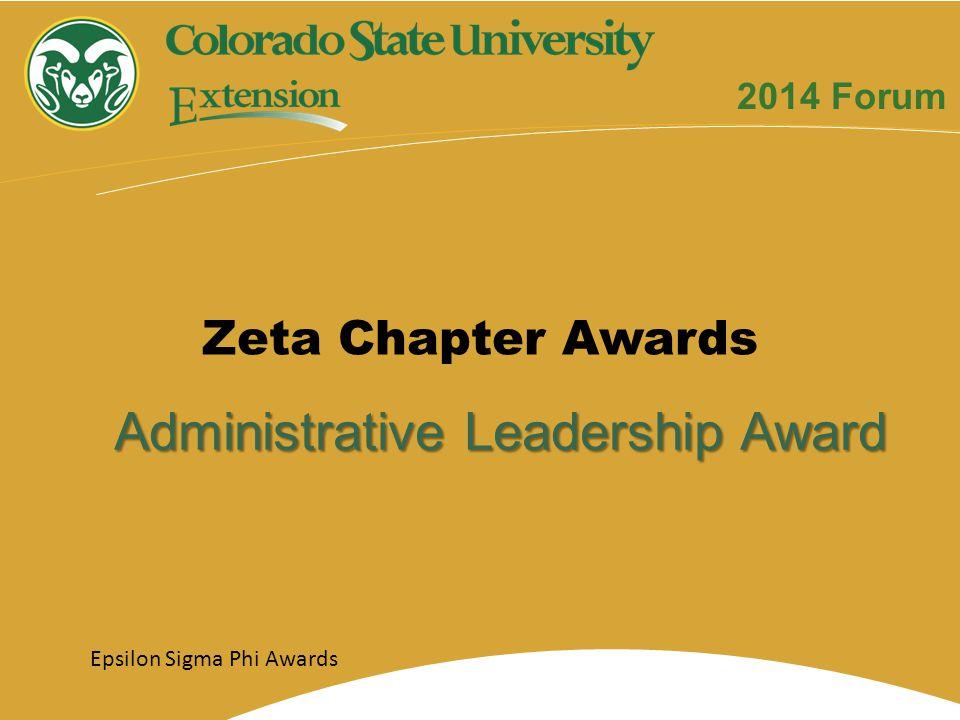 Administrative Leadership Award Zeta Chapter Awards Epsilon Sigma Phi Awards 2014 Forum