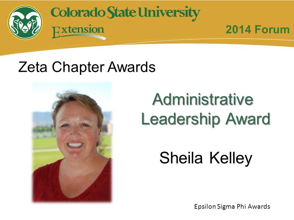 Administrative Leadership Award Sheila Kelley Zeta Chapter Awards Epsilon Sigma Phi Awards 2014 Forum