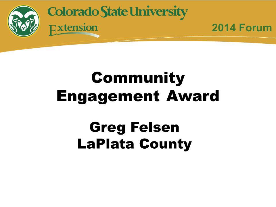 2014 Forum Community Engagement Award Greg Felsen LaPlata County