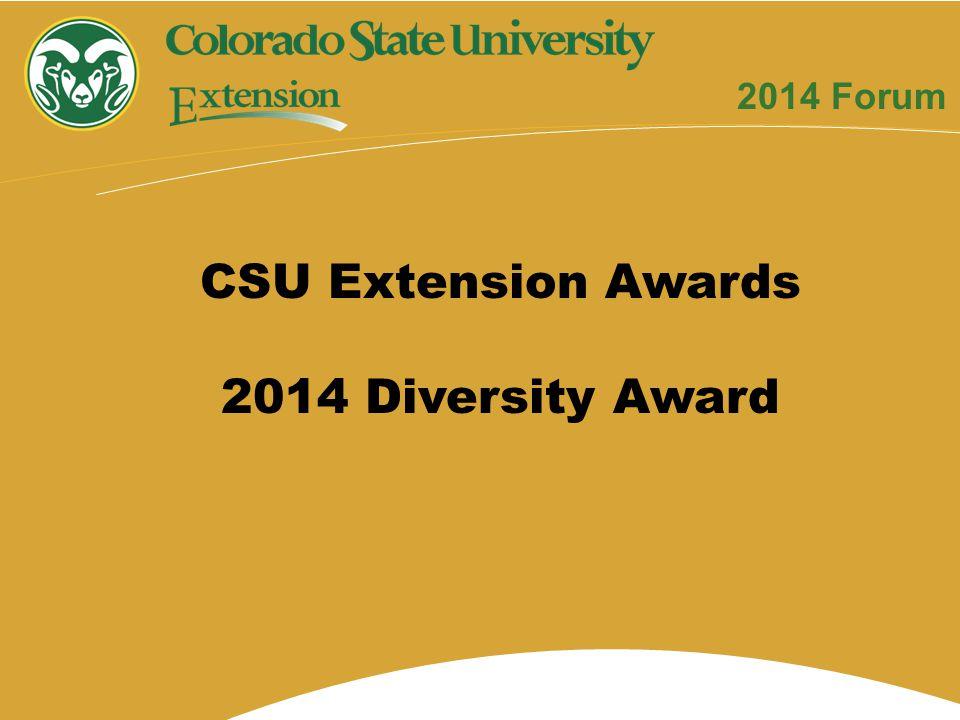 CSU Extension Awards 2014 Diversity Award 2014 Forum