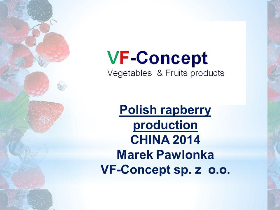 Polish rapberry production CHINA 2014 Marek Pawlonka VF-Concept sp. z o.o.
