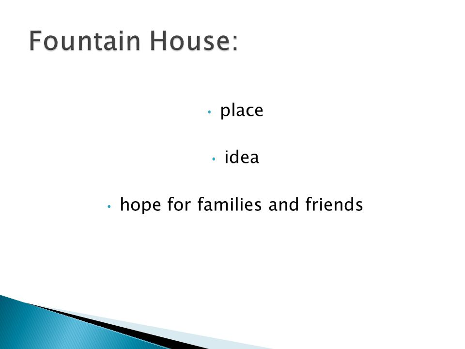place idea hope for families and friends