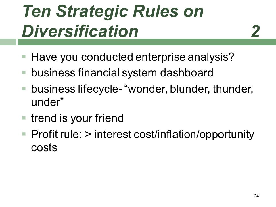 Ten Strategic Rules on Diversification 2  Have you conducted enterprise analysis.