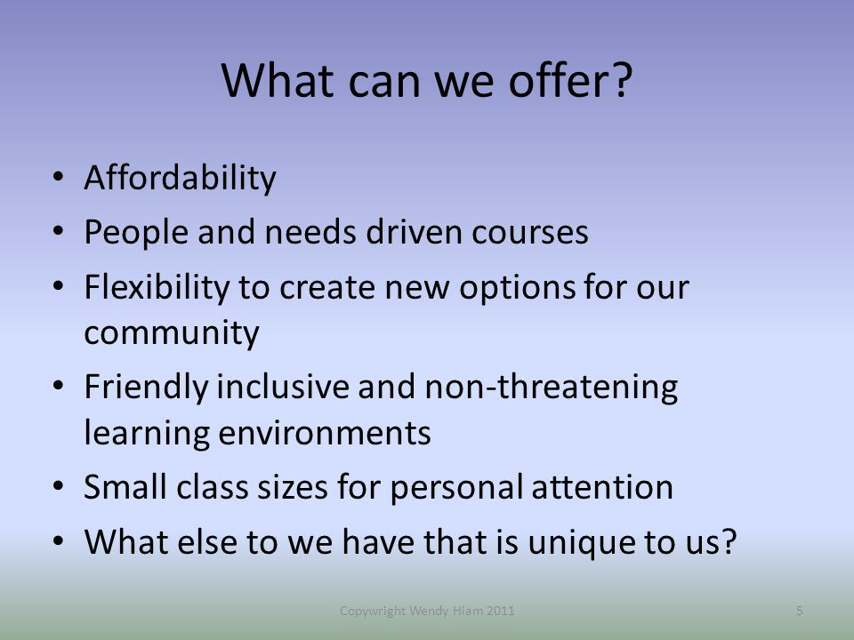 What can we offer.