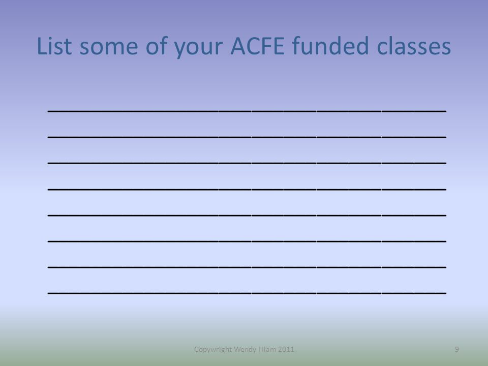 List some of your ACFE funded classes _____________________________________ _____________________________________ ____________________________________