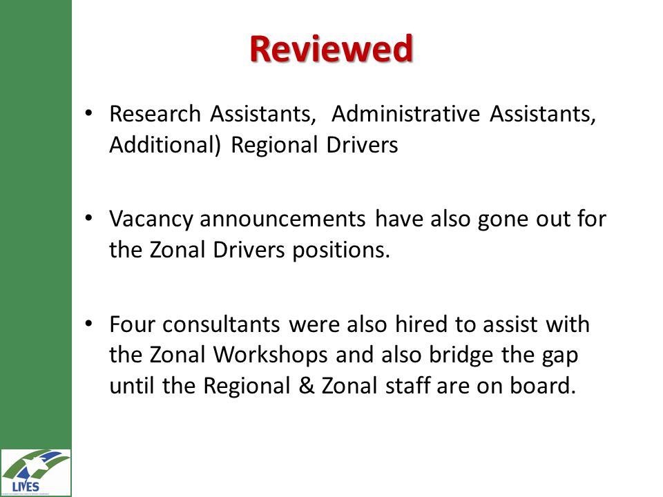 Reviewed Research Assistants, Administrative Assistants, Additional) Regional Drivers Vacancy announcements have also gone out for the Zonal Drivers positions.