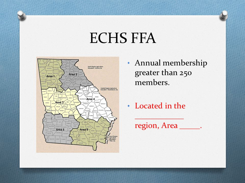 ECHS FFA Annual membership greater than 250 members. Located in the ____________ region, Area _____.