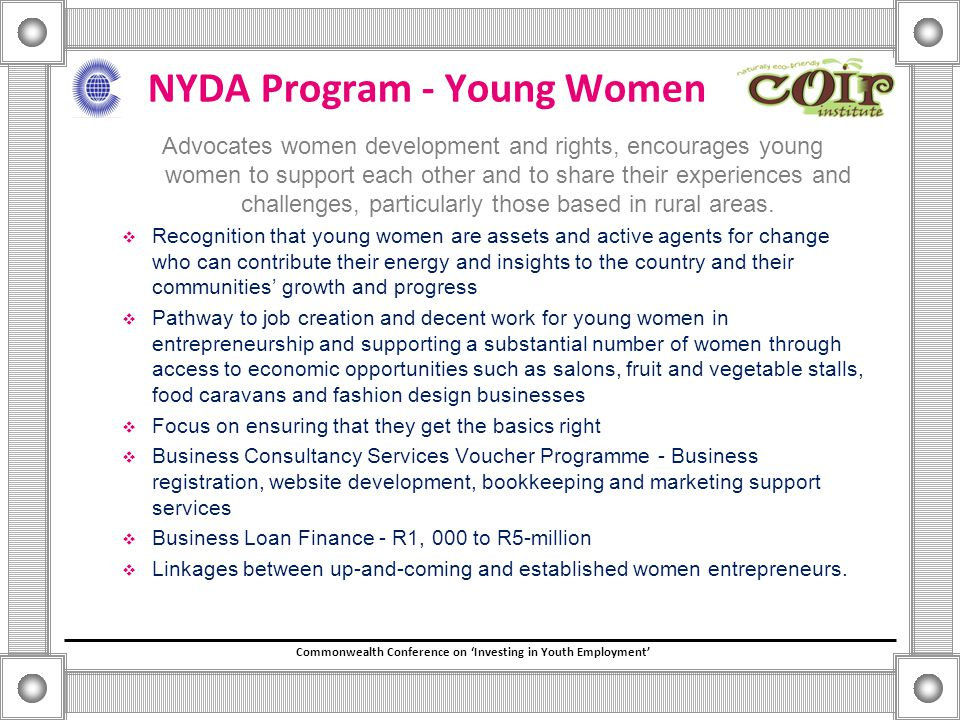 Commonwealth Conference on 'Investing in Youth Employment' NYDA Program - Young Women Advocates women development and rights, encourages young women to support each other and to share their experiences and challenges, particularly those based in rural areas.