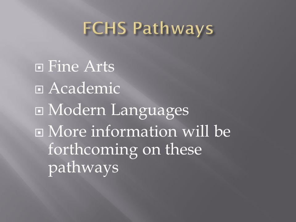  Fine Arts  Academic  Modern Languages  More information will be forthcoming on these pathways