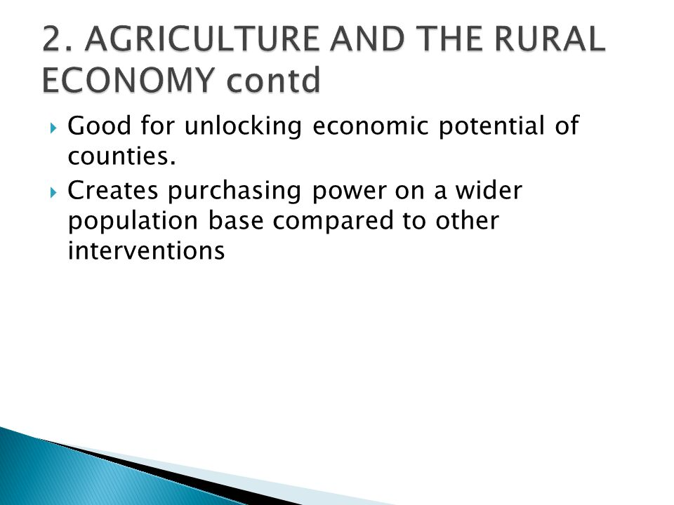  Good for unlocking economic potential of counties.  Creates purchasing power on a wider population base compared to other interventions
