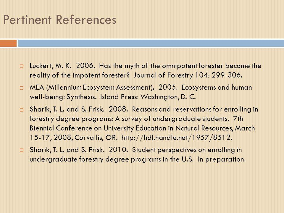 Pertinent References  Luckert, M. K. 2006.