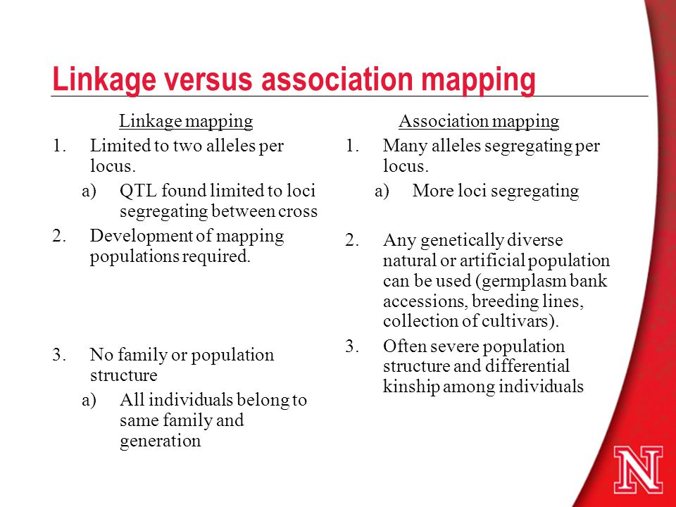Linkage versus association mapping Linkage mapping 1.Limited to two alleles per locus.