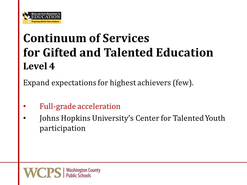 Continuum of Services for Gifted and Talented Education Level 4 Expand expectations for highest achievers (few).