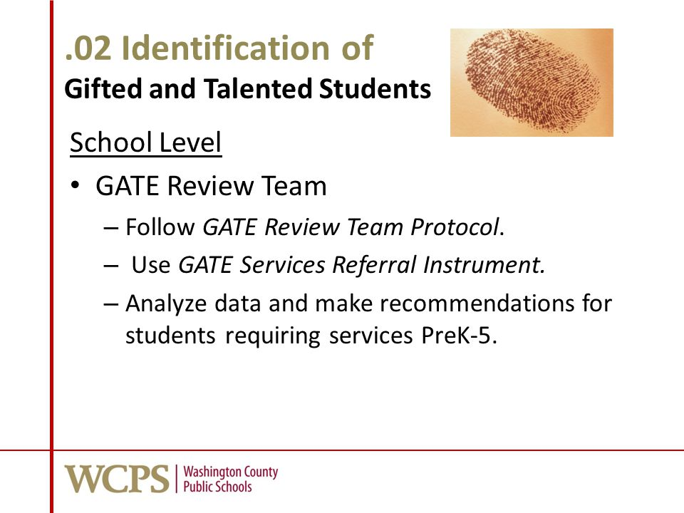 .02 Identification of Gifted and Talented Students School Level GATE Review Team – Follow GATE Review Team Protocol.