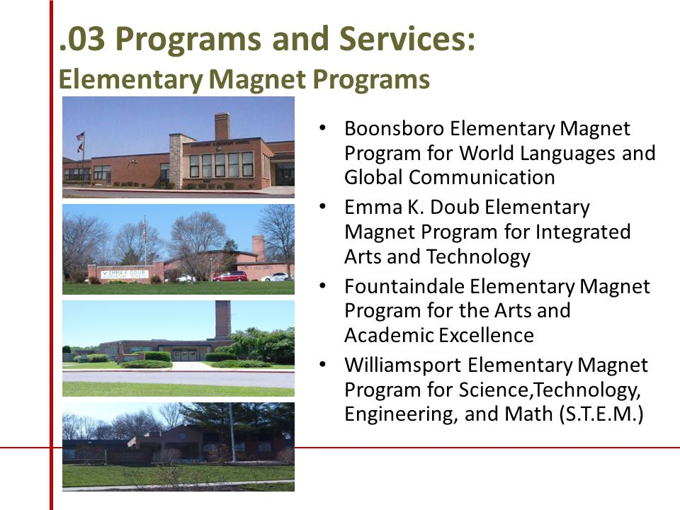 .03 Programs and Services: Elementary Magnet Programs Boonsboro Elementary Magnet Program for World Languages and Global Communication Emma K.
