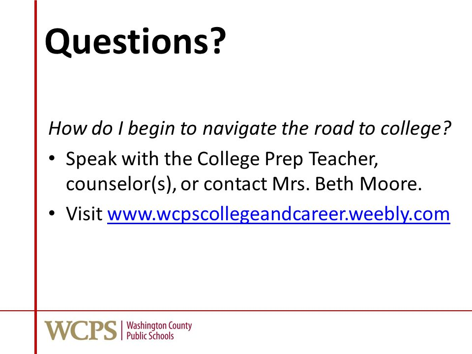 Questions. How do I begin to navigate the road to college.