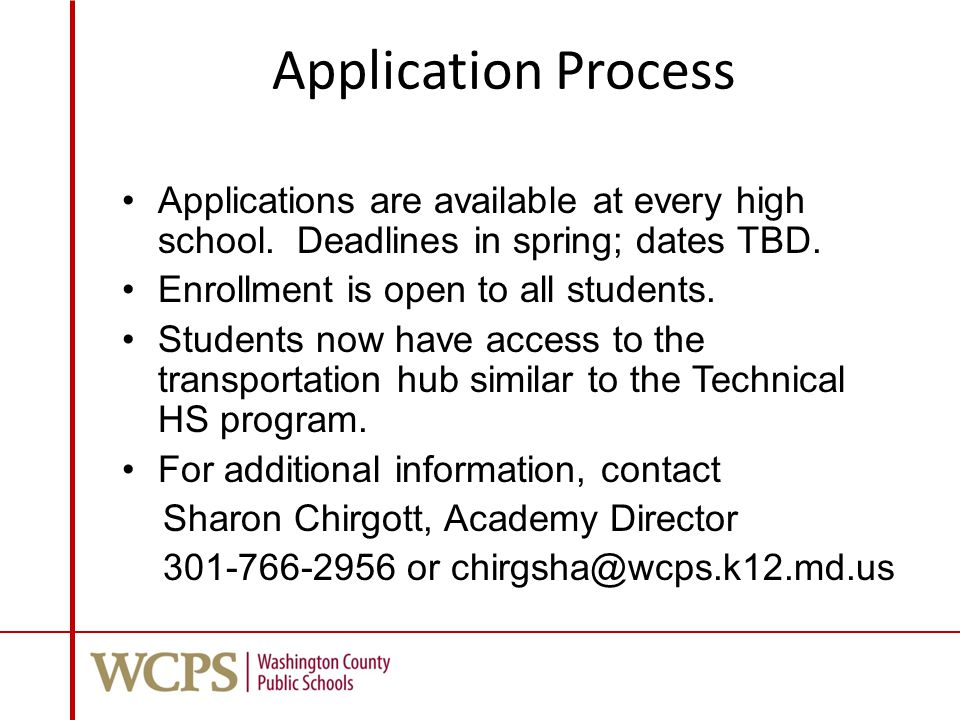 Application Process Applications are available at every high school.
