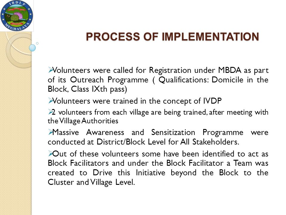 PROCESS OF IMPLEMENTATION  Volunteers were called for Registration under MBDA as part of its Outreach Programme ( Qualifications: Domicile in the Blo