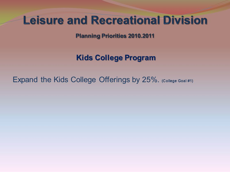 Leisure and Recreational Division Planning Priorities 2010.2011