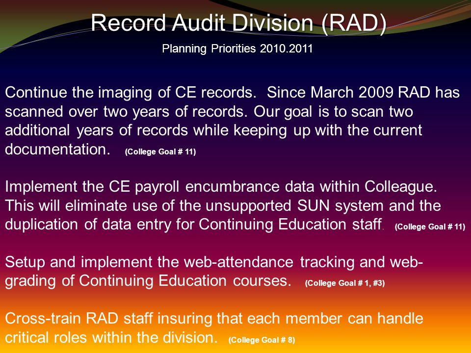 Continue the imaging of CE records.Since March 2009 RAD has scanned over two years of records.