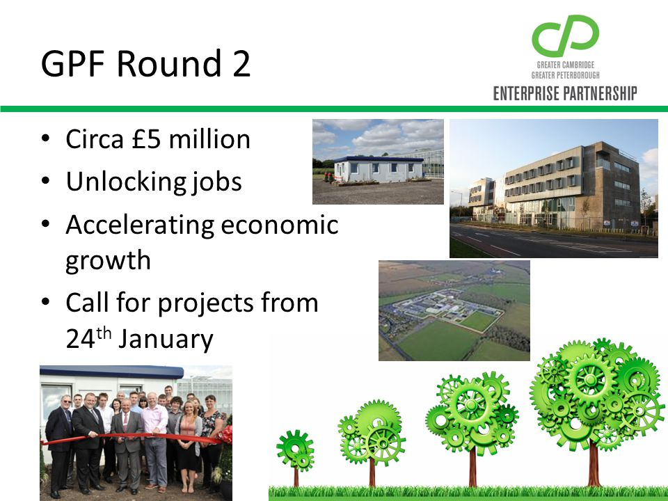 GPF Round 2 Circa £5 million Unlocking jobs Accelerating economic growth Call for projects from 24 th January