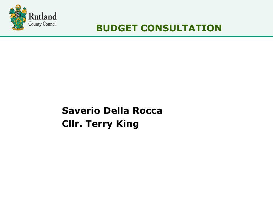 Saverio Della Rocca Cllr. Terry King BUDGET CONSULTATION