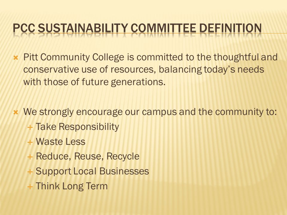  Pitt Community College is committed to the thoughtful and conservative use of resources, balancing today's needs with those of future generations. 