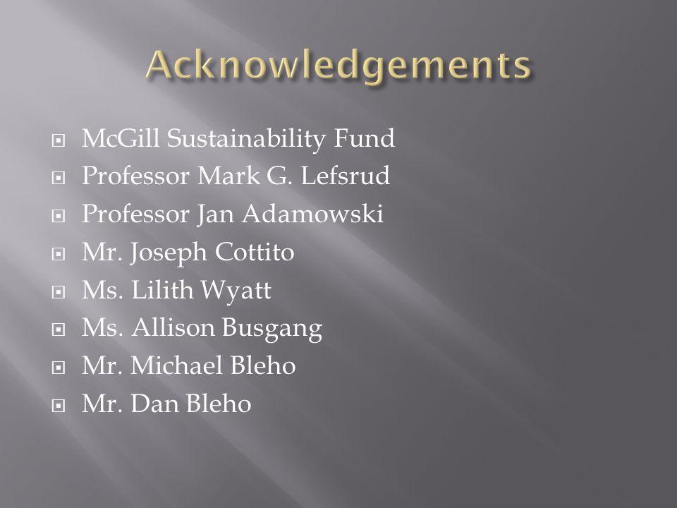  McGill Sustainability Fund  Professor Mark G. Lefsrud  Professor Jan Adamowski  Mr.
