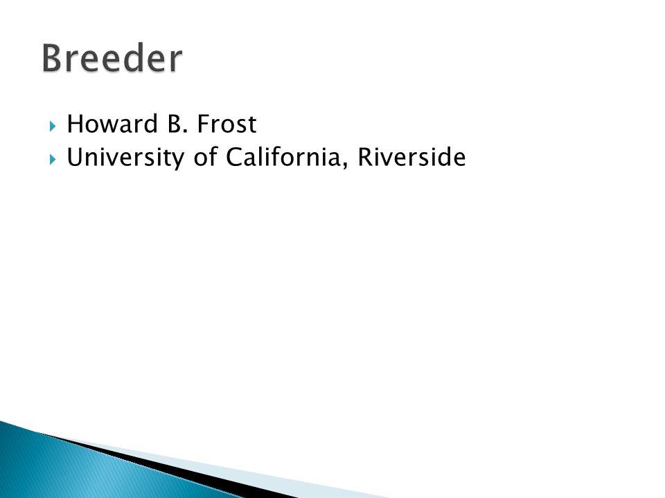  Howard B. Frost  University of California, Riverside