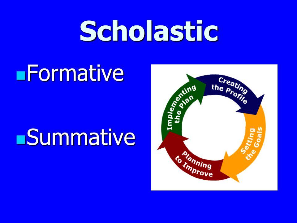 Scholastic Formative Formative Summative Summative