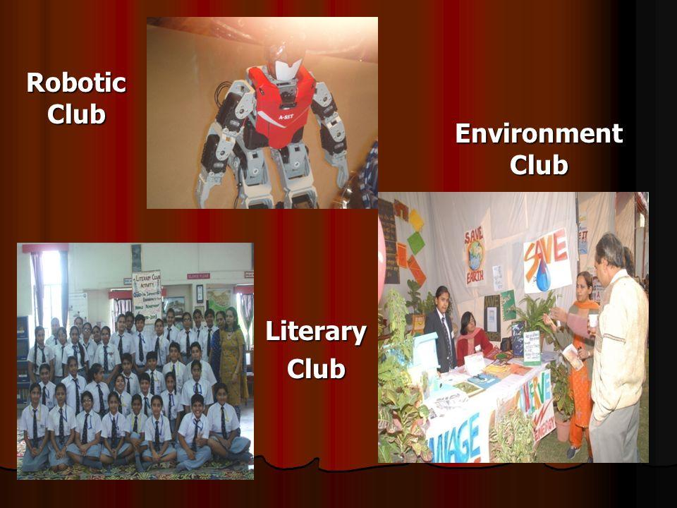 Environment Club Robotic Club LiteraryClub