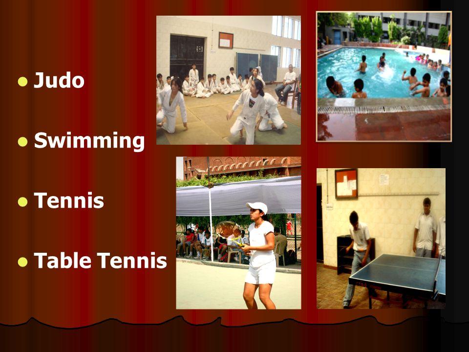 Judo Swimming Tennis Table Tennis