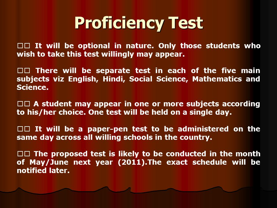 Proficiency Test  It will be optional in nature.