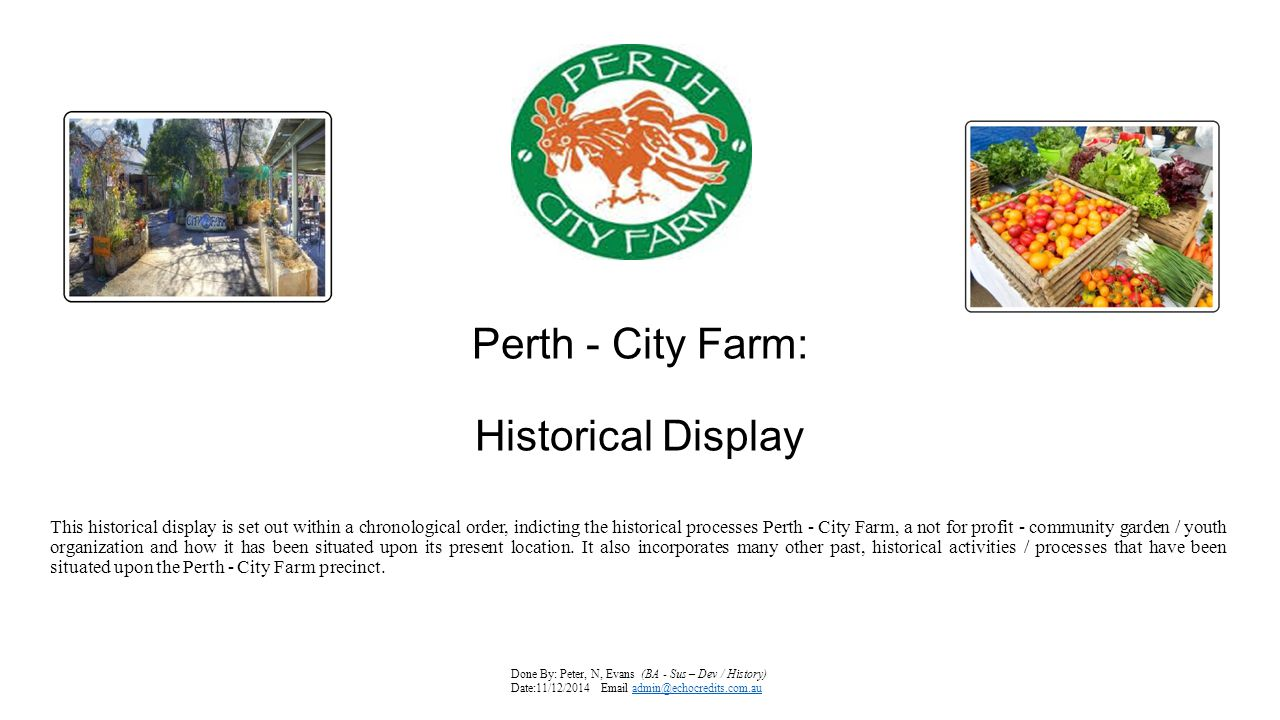 1990 – 2014 3 - City Farm – Evolving on Area: Of course, all of Perth - City Farm programs / projects over the years, have had the enduring legacy of being guided in their development by Perth - City Farm original (PAN) gaols and visions; Of helping children / youths improve their wellbeing and instructing youths on how to rehabilitate themselves, via community gardening and permaculture processes etc., as indicted in diagram 1.