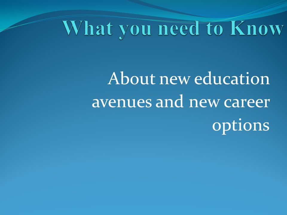 About new education avenues and new career options