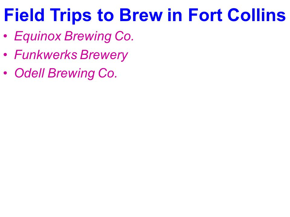 Field Trips to Brew in Fort Collins Equinox Brewing Co. Funkwerks Brewery Odell Brewing Co.