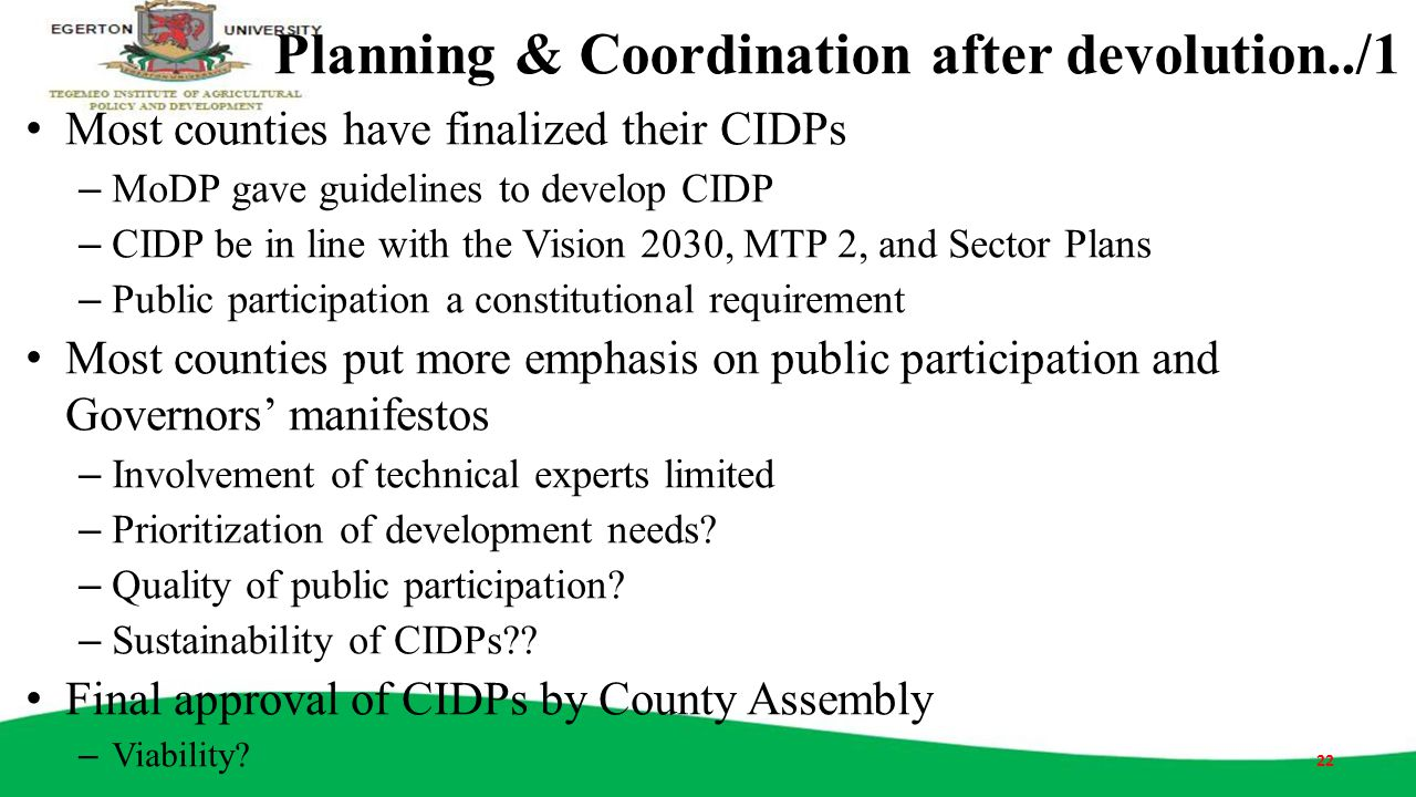 Planning & Coordination after devolution../1 Most counties have finalized their CIDPs – MoDP gave guidelines to develop CIDP – CIDP be in line with th