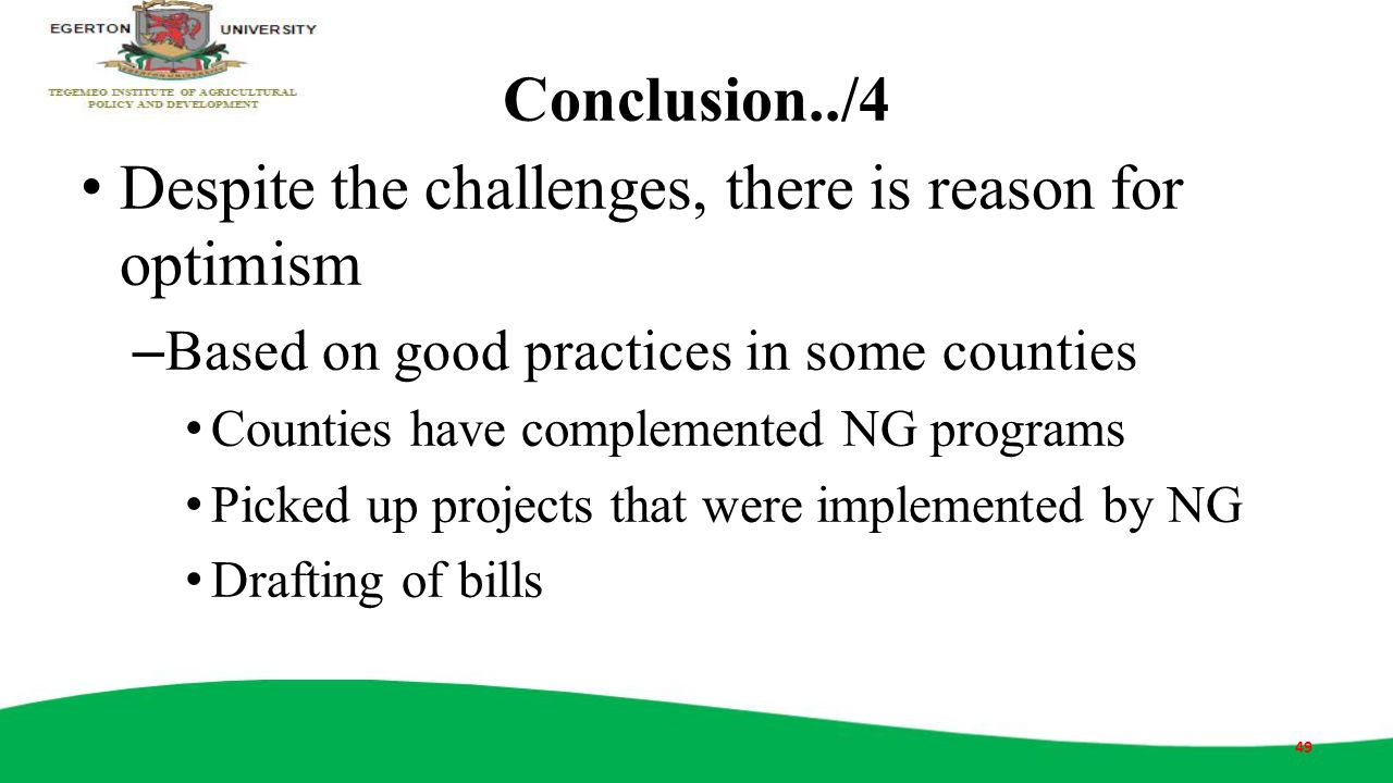 Conclusion../4 Despite the challenges, there is reason for optimism – Based on good practices in some counties Counties have complemented NG programs